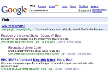 A classic Google Bomb perpetrated against President George W. Bush.